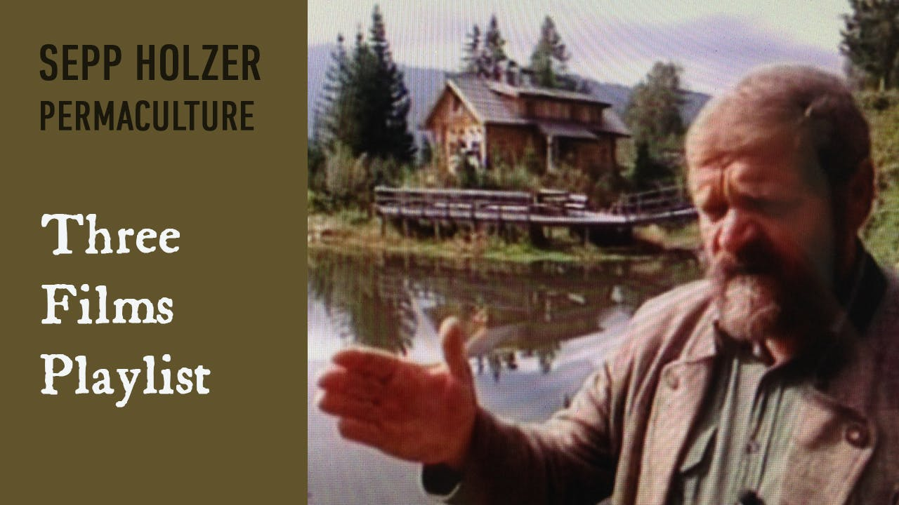 Sepp Holzer: 3 Films about Permaculture