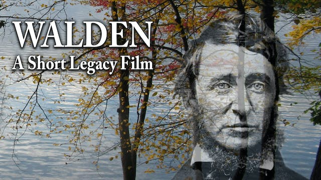 WALDEN A Short Legacy Film