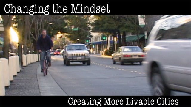 Changing the Mindset: Creating More Livable Cities