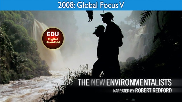 2008 The New Environmentalists - Global Focus V