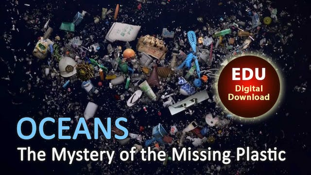 OCEANS The Mystery of the Missing Plastic EDU