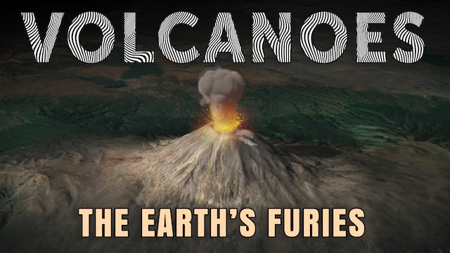 The Earth's Furies - Volcanoes