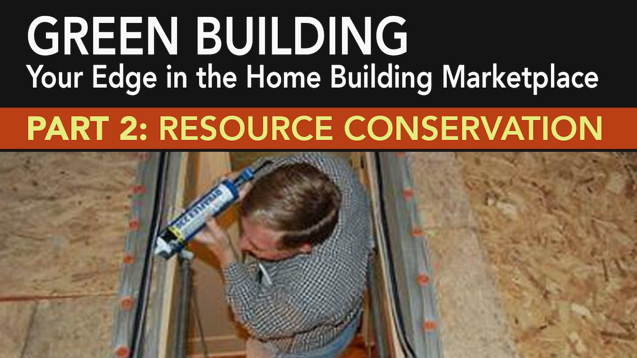 Green Building: Resource Conservation Part 2