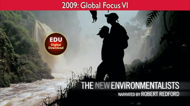 2009 The New Environmentalists - Global Focus VI