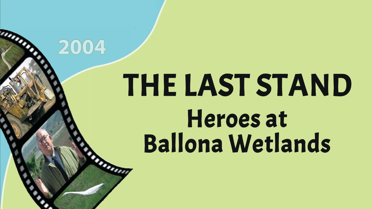 The Last Stand: Heroes at Ballona Wetlands (2004)