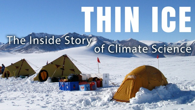 THIN ICE The Inside Story of Climate Science (56 Mins)