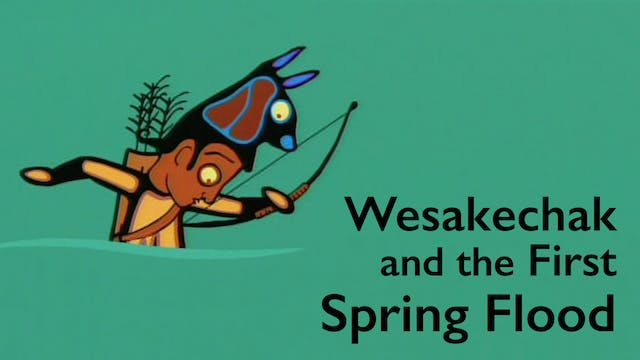 TALES OF WASAKECHAK: The First Spring...