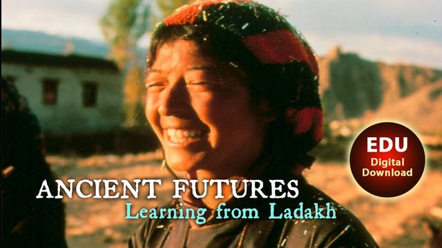 ANCIENT FUTURES Learning from Ladakh - EDU