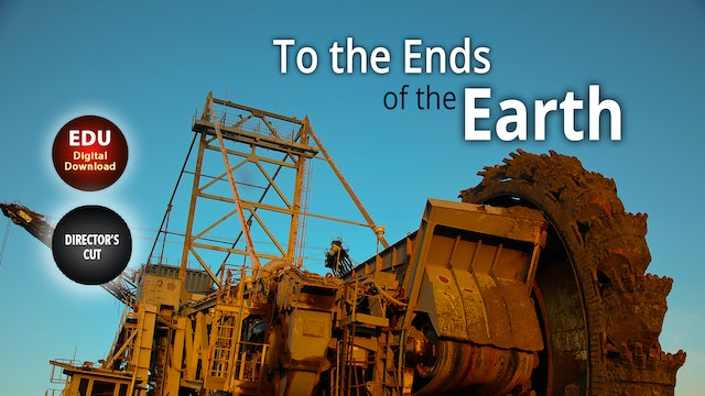 To The Ends of the Earth - Directors Cut - EDU