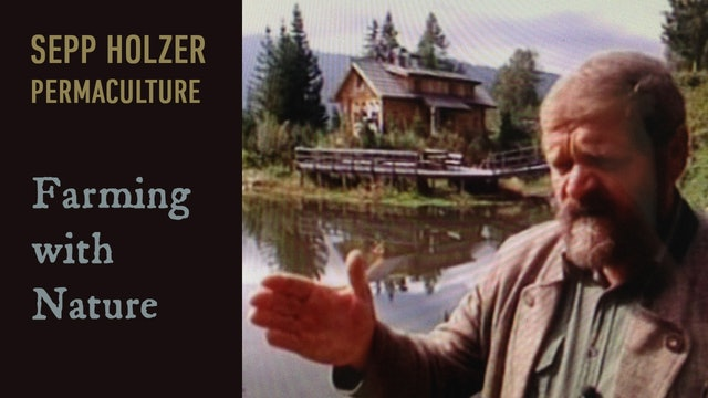 Sepp Holzer Permaculture - Farming with Nature