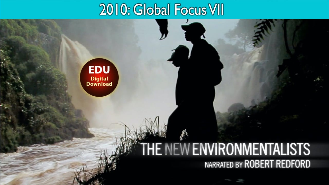 2010 The New Environmentalists - Global Focus VII - EDU