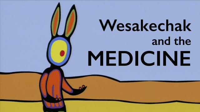 TALES OF WESAKECHAK: Wesakechak and The Medicine