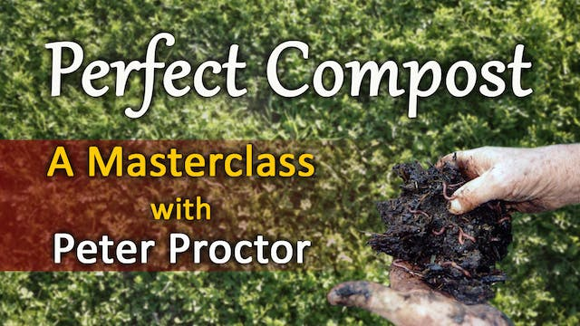 PERFECT COMPOST A Masterclass with Peter Proctor