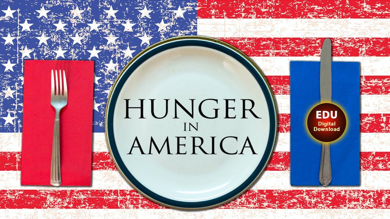Hunger in America - EDU
