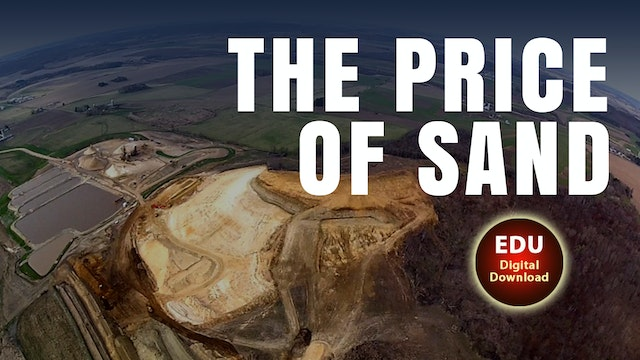 THE PRICE OF SAND Silica Mines, Small Towns, and Money - EDU