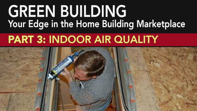 Green Building: Indoor Air Quality Part 3