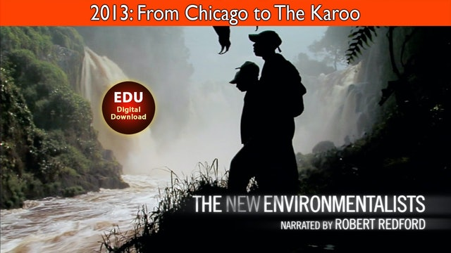 2013 The New Environmentalists: From Chicago to The Karoo