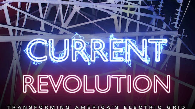 CURRENT REVOLUTION: Transforming America's Electric Grid