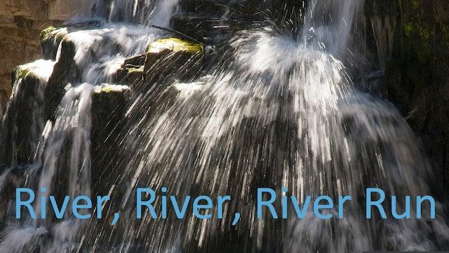 River, River, River Run
