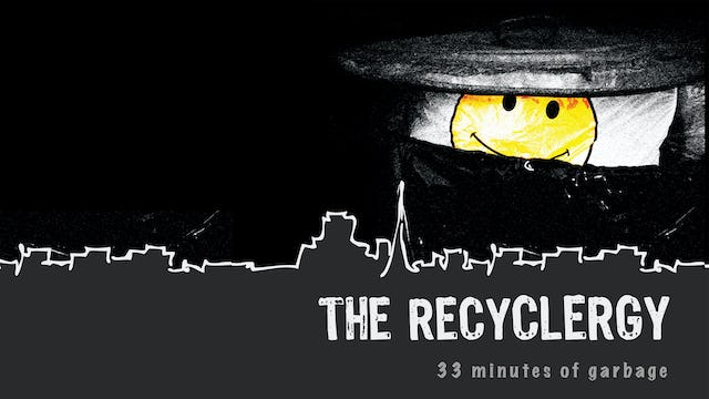 The Recyclergy: 33 Minutes of Garbage