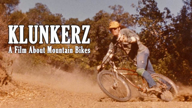 KLUNKERZ a film about the history of mountain biking
