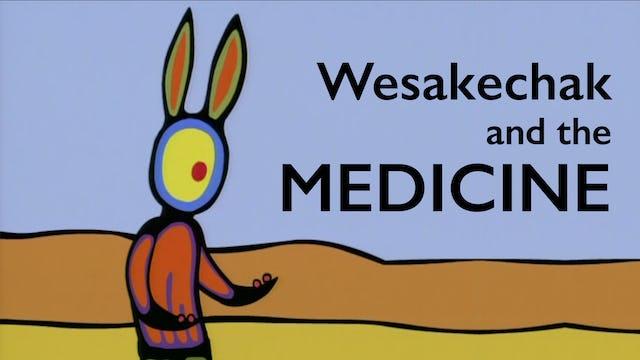 Tales of Wesakechak: Wesakechak and The Medicine