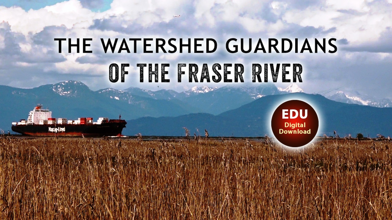 The Watershed Guardian: of the Fraser River