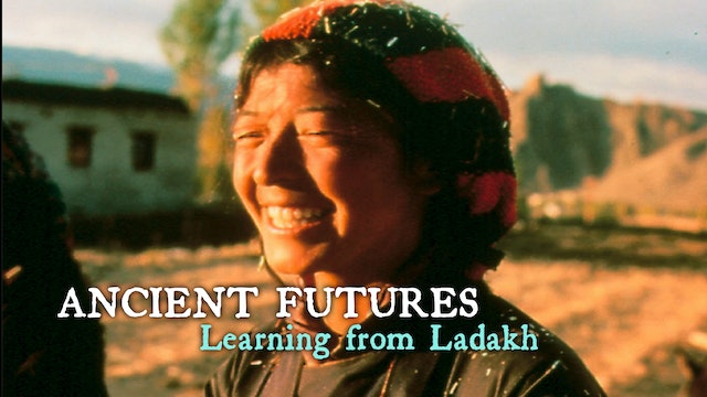 ANCIENT FUTURES Learning from Ladakh