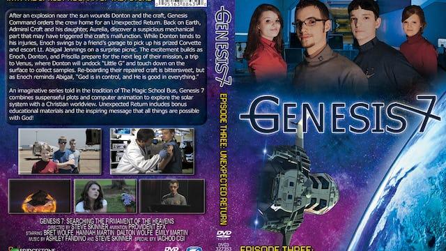 Genesis 7 Ep 3 Unexpected Return