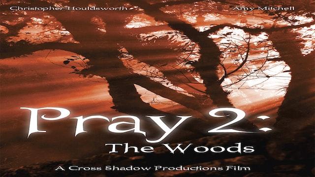 Pray 2 The Woods