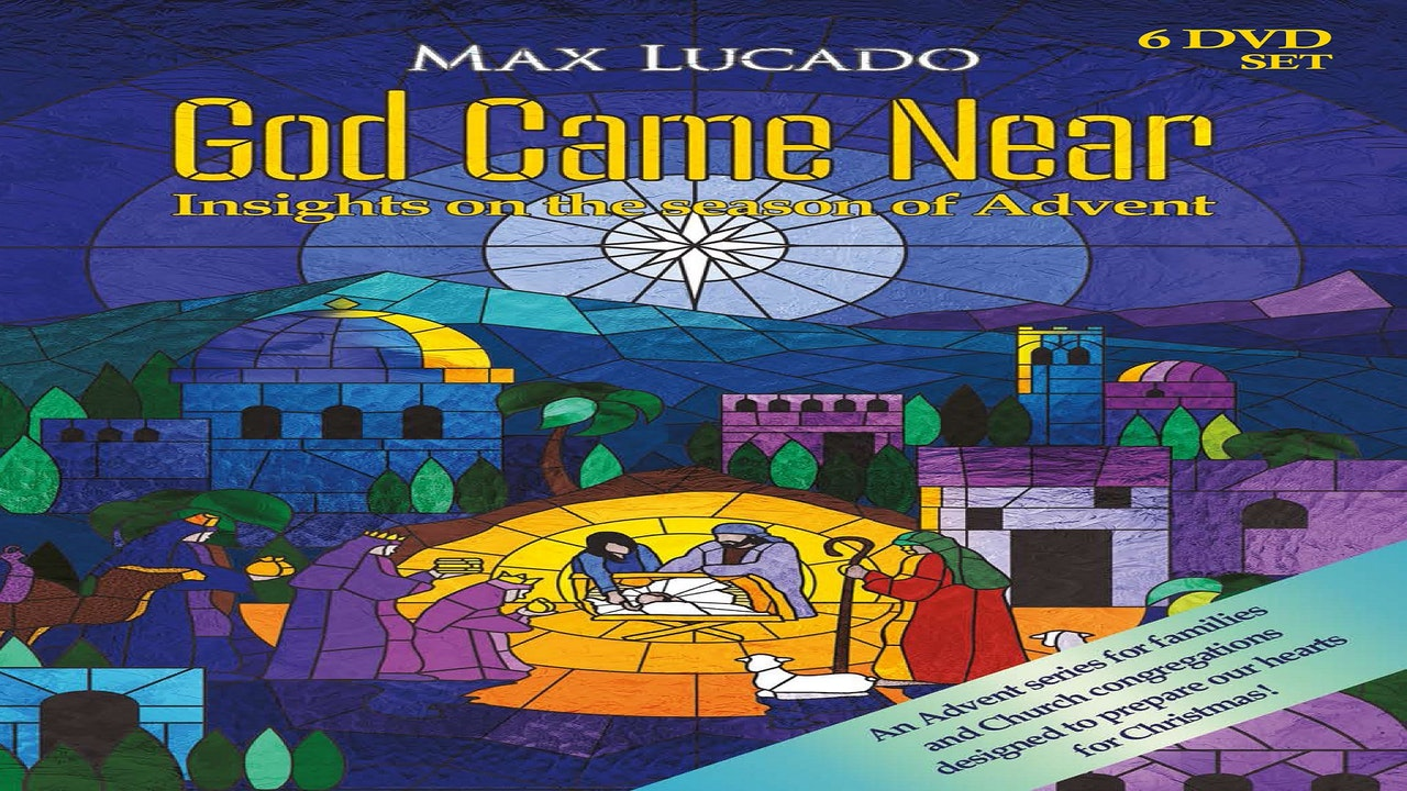 God Came Near By Max Lucado