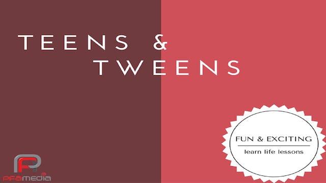 TEENS & TWEENS