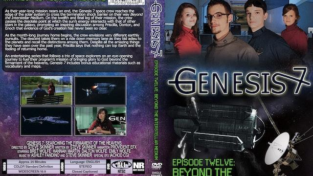 Genesis 7 Ep 12 Beyond The Interstell...