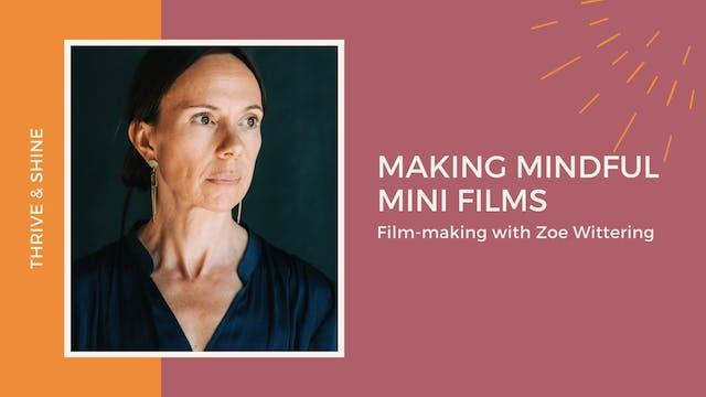 Making Mindful Mini Films