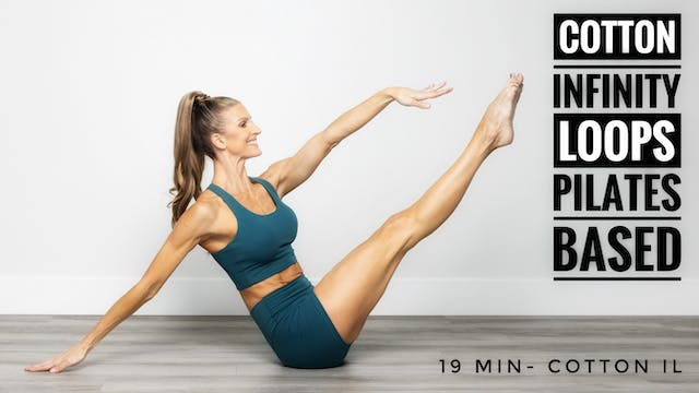 Cotton Infinity Loops Pilates Based Workout