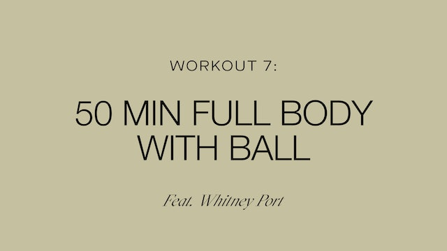 Workout 7: Full Body with Ball (Feat. Whitney Port)