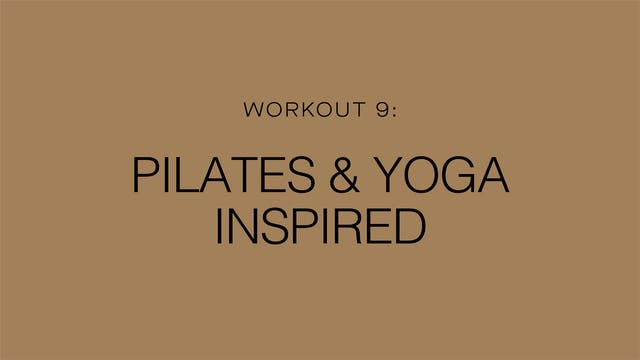 Workout 9: Pilates & Yoga Inspired