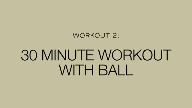 30 Minute Workout with Ball