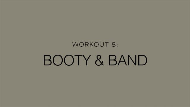 Workout 8: Booty & Band
