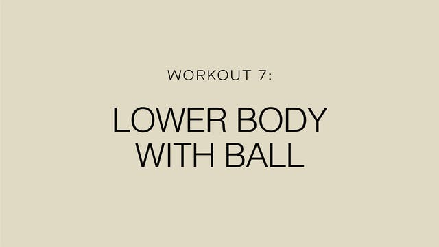 Workout 7: Lower Body with Ball