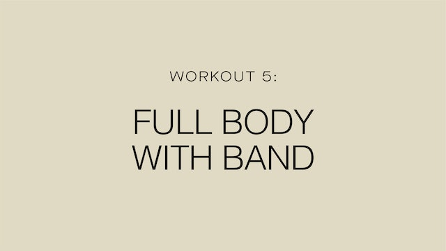 Workout 5: Full Body with Band