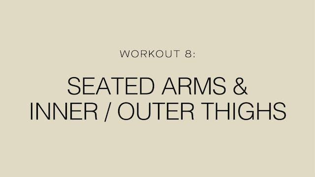 Workout 8: Seated Arms & Inner / Oute...