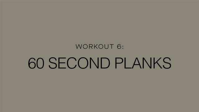 Workout 6: 60 Second Planks
