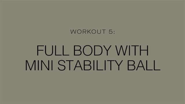 Workout 5: Full Body with Mini Stability Ball