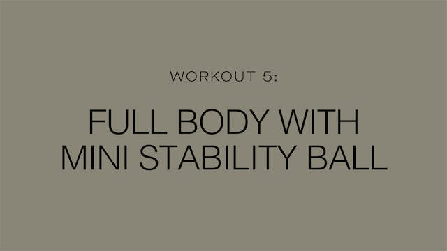 Workout 5: Full Body with Mini Stabil...