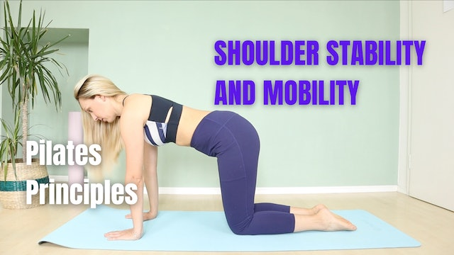 Pilates Movement Principle - Shoulder Stability and Mobility