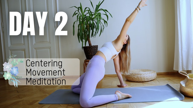 DAY 2_Centering, Movement, Meditation