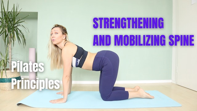 Pilates Movement Principles- Strengthening and Mobilizing Spine