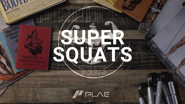 Iron Roots - Ep. 14 - Super Squats: Gain 30 lbs of Muscle in 6 Weeks