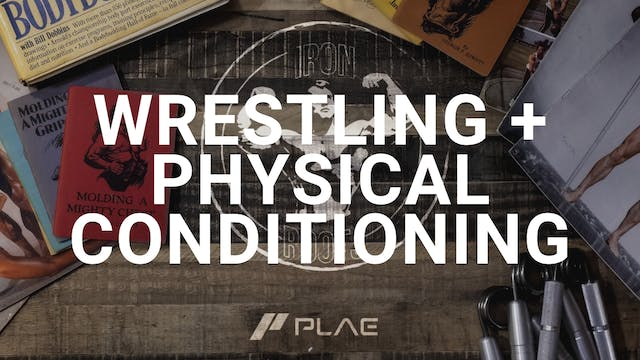 Wrestling + Physical Conditioning